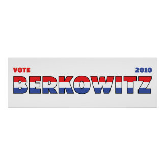 Vote Berkowitz 2010 Elections Red White and Blue Posters