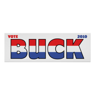 Vote Buck 2010 Elections Red White and Blue Posters