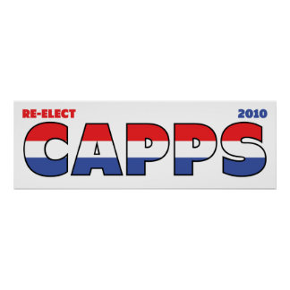 Vote Capps 2010 Elections Red White and Blue Posters