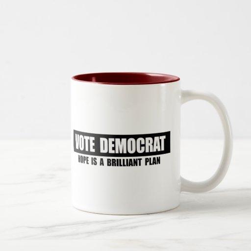 VOTE DEMOCRAT - HOPE IS A BRILLIANT PLAN COFFEE MUGS
