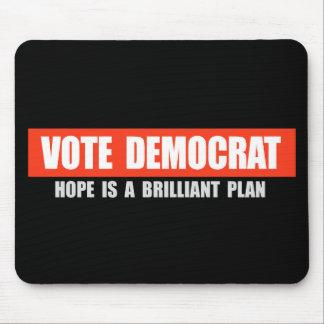 VOTE DEMOCRAT - HOPE IS A BRILLIANT PLAN T-shirt Mouse Pads