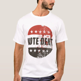 Vote Dent sticker T-Shirt