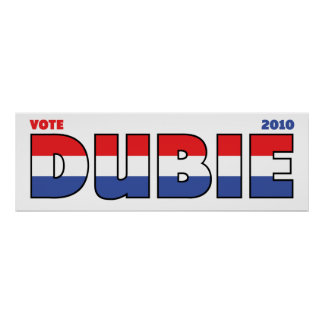 Vote Dubie 2010 Elections Red White and Blue Print