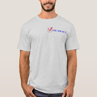 Vote 'Em Out in 2012 T-Shirt