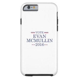 Vote Evan McMullin Tough iPhone 6 Case