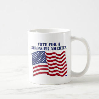 VOTE FOR A STRONGER AMERICA! MUGS