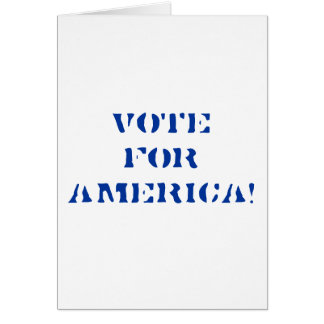 VOTE FOR AMERICA! GREETING CARD
