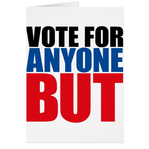 VOTE FOR ANYONE BUT CARD