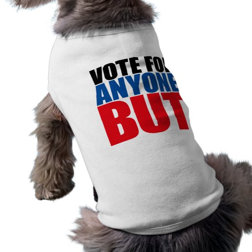 VOTE FOR ANYONE BUT DOGGIE T SHIRT