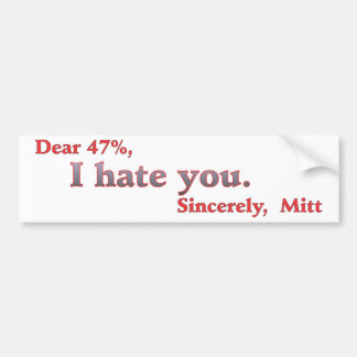 Vote for Barack Obama Mitt Romney Hates You 47% Bumper Stickers