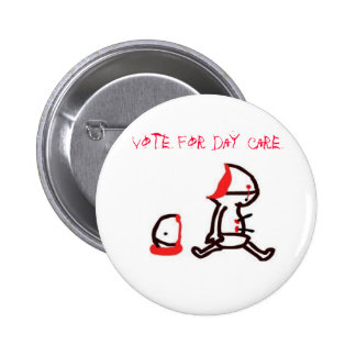 vote for day care pinback buttons