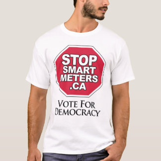 Vote for Democracy - Stop Smart Meters T-Shirt