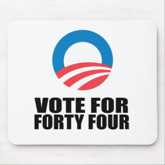 VOTE FOR FORTY FOUR MOUSE PADS