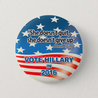 Vote for Hillary, Trump Quote 6 Cm Round Badge