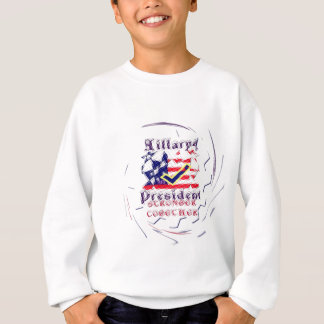 Vote for Hillary USA Stronger Together  My Preside Sweatshirt