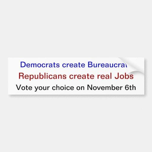 Vote for Jobs or Bureacrats November 6th Bumper Sticker
