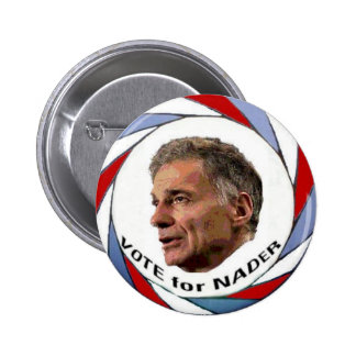 Vote For Nader Button