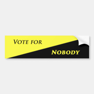 Vote for nobody 2 bumper sticker