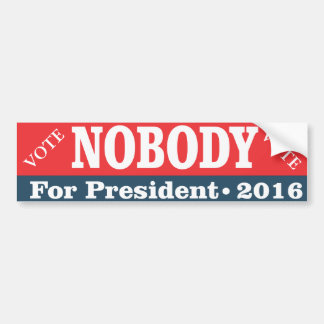 Vote for Nobody for President Bumper Sticker