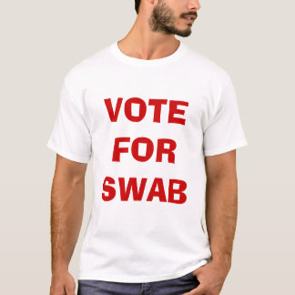 VOTE FOR SWAB T-Shirt