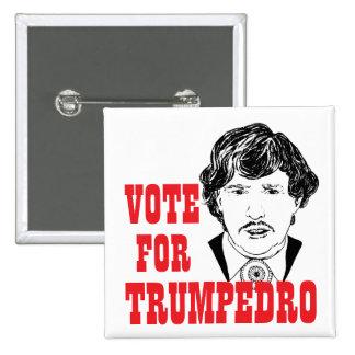 VOTE FOR TRUMPEDRO - Campaign Square Button Pin