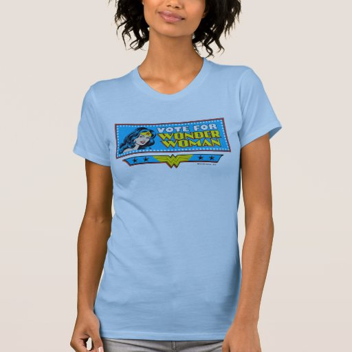 Vote for Wonder Woman Tee Shirts