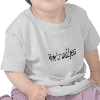 Vote for world peace tees