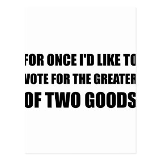 Vote Greater Two Goods Postcard