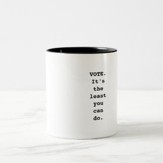 VOTE.  It's the least you can do. Two-Tone Mug