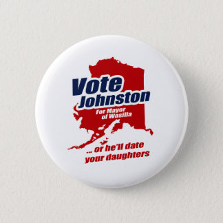 Vote Levi Johnston or he'll date your daughters 6 Cm Round Badge
