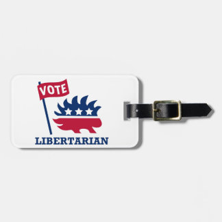 VOTE LIBERTARIAN - freedom/liberty/constitution Luggage Tag
