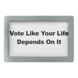 Vote Like Your Life Depends On It Rectangular Belt Buckle
