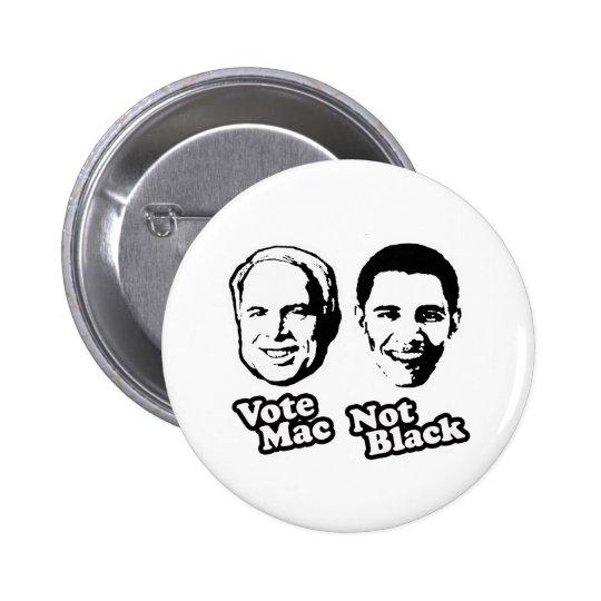 VOTE MAC NOT BLACK 6 CM ROUND BADGE