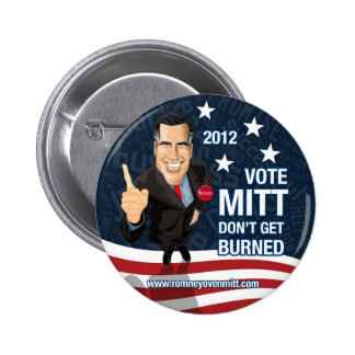 Vote Mitt Don't Get Burned 6 Cm Round Badge