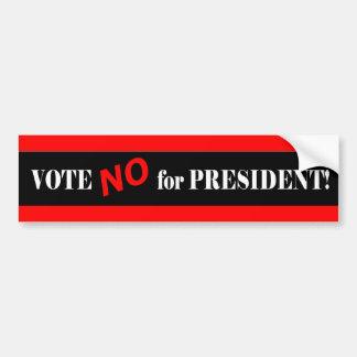 Vote No for President Bumper Sticker