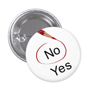 Vote No, Not Yes Button Pin
