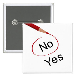 Vote No Not Yes Button Pin