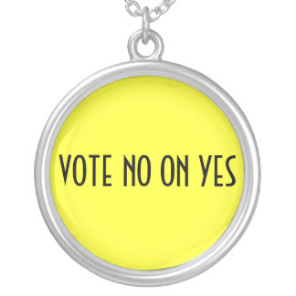 VOTE NO ON YES ROUND PENDANT NECKLACE