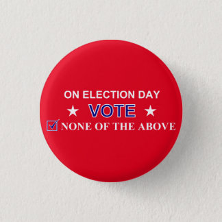 Vote None of the Above Button Red