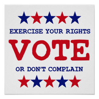 VOTE OR DON'T COMPLAIN Poster