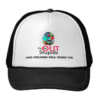 Vote OUT Stupids Thank You Hat