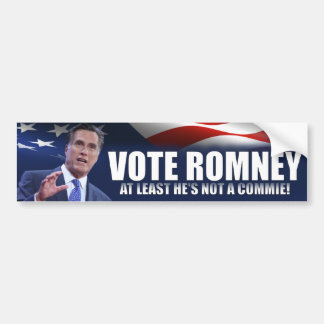 Vote Romney - at least he's not a commie Car Bumper Sticker