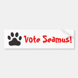 """vote Seamus"" bumper sticker"
