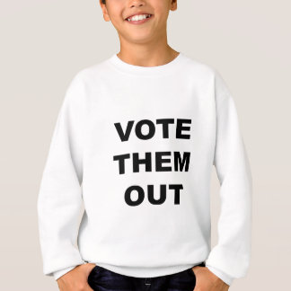 Vote Them Out Sweatshirt