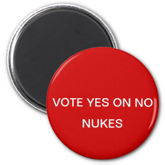 VOTE YES ON NO NUKES PIN 6 CM ROUND MAGNET