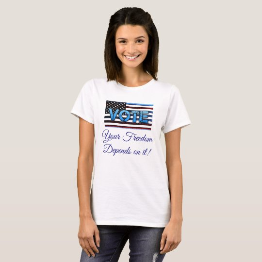 Vote, your freedom depends on it Political Shirt
