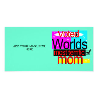 Voted Worlds Most Terrific Mom Photo Card