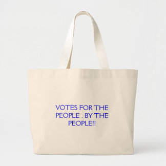 VOTES FOR THE PEOPLE . BY THE PEOPLE!! JUMBO TOTE BAG