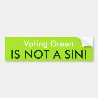 Voting Green is Not a Sin Bumper Sticker
