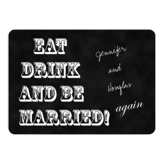 Vow Renewal Eat Drink and Be Married Again 13 Cm X 18 Cm Invitation Card